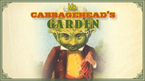 Mr. Cabbagehead s Garden