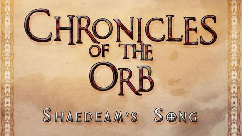 Chronicles of the Orb: Shaedeam s Song