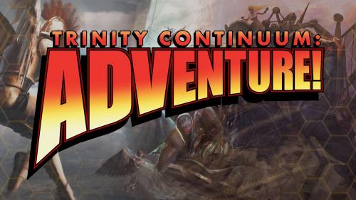 Trinity Continuum: Adventure! Tabletop Roleplaying Game