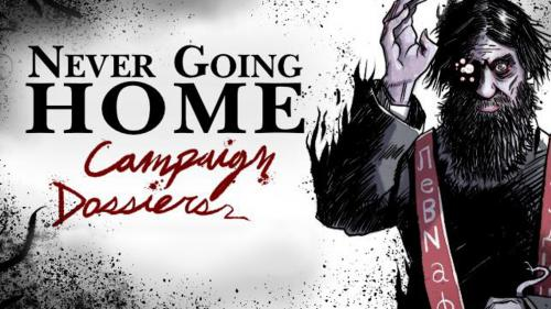 Never Going Home Campaign Dossiers