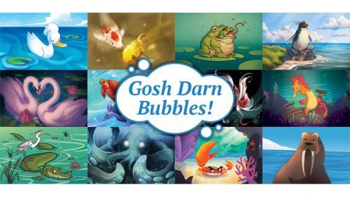 Gosh Darn Bubbles!