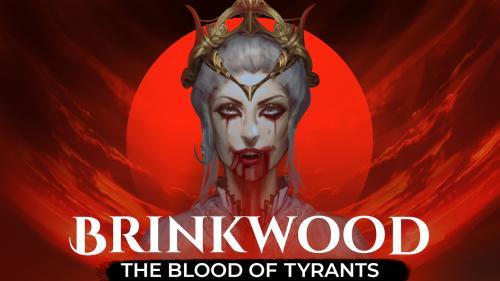 Brinkwood: The Blood of Tyrants