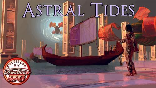 Astral Tides: A Break Kickstarter Supplement for 5E!
