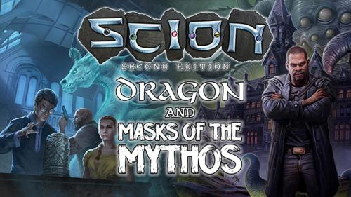 Scion: Dragon and Scion: Masks of the Mythos for Scion 2E