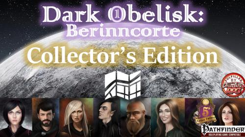 Dark Obelisk 1: Berinncorte (Collector s Edition, PFRPG/5E)