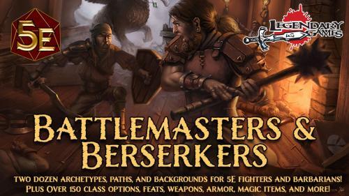 Battlemasters & Berserkers: A DnD 5E class expansion
