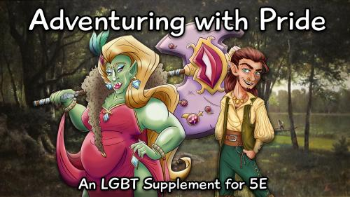 Adventuring with Pride: An LGBT 5E Supplement