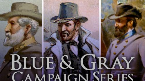 Blue & Gray Campaign Series