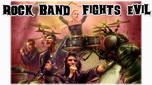 ROCK BAND FIGHTS EVIL