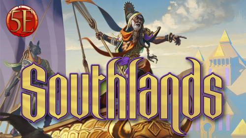 Southlands 5th Edition: A Realm of High Adventure