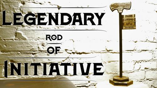 THE LEGENDARY ROD OF INITIATIVE