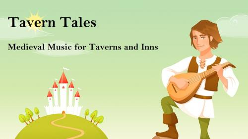 Tavern Tales - Medieval Music for Taverns and Inns