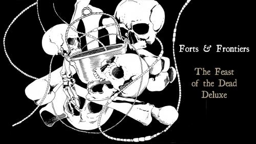 Forts & Frontiers: The Feast of the Dead Deluxe