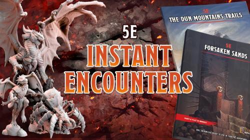 Instant Encounters 5E - RPG Module (PDF & STL 3D miniatures)