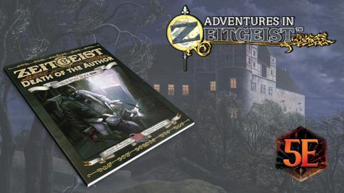 ZEITGEIST: Death of the Author -- An Adventure For D&D 5E