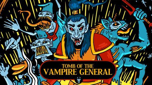 Quickstarter: Tomb of the Vampire General