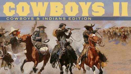 Cowboys II - Cowboys and Indians Edition