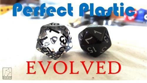 Perfect Plastic: Dice Evolved