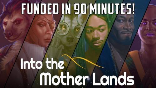 Into the Mother Lands - An Original Afrofuturist TTRPG