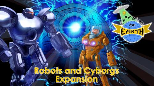 Champion of Earth: Robots & Cyborgs join the invasion!