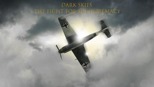 DARK SKIES the fight for air supremacy