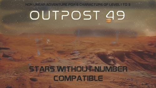 OUTPOST 49 SciFi RPG Stars Without Number Adventure Module