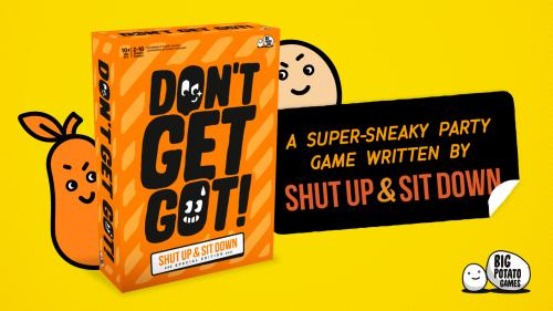 Don t Got Got: Secret Missions with Shut Up And Sit Down