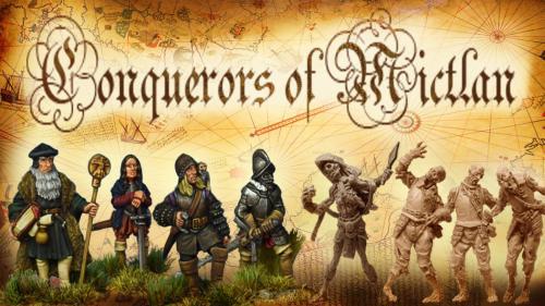 Conquerors of Mictlan