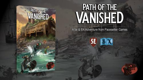 Path of the Vanished: A 5e & B/X RPG Campaign!