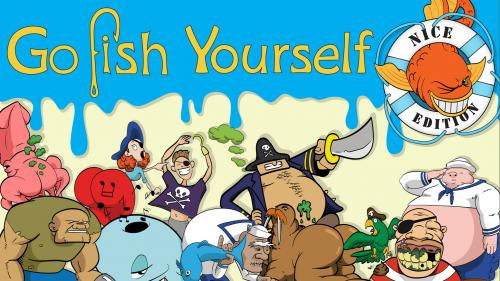 Go Fish Yourself - The Nice Edition