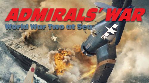 Admirals  War: World War II at Sea