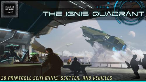The Ignis Quadrant - 3D Printable Tabletop Models