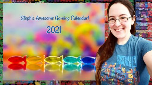 Steph s Awesome Gaming Calendar 2021!