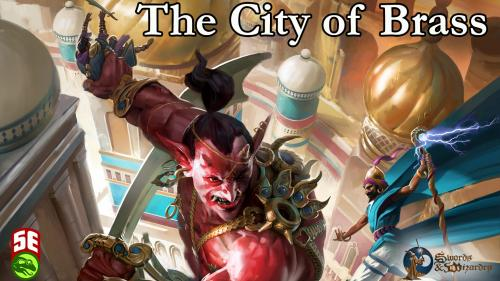 City of Brass: Epic Adventure for 5e and Swords and Wizardry