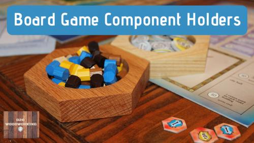 Board Game Component Holders - Make 100