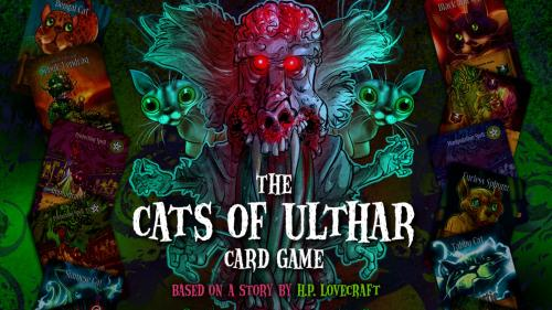 """H.P. Lovecraft s """"The Cats of Ulthar"""" Card Game"""