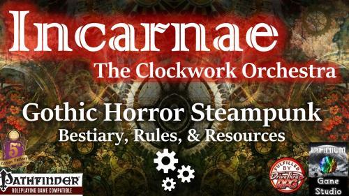 Incarnae:Gothic Horror Steampunk/Fleshpunk for Pathfinder/5E