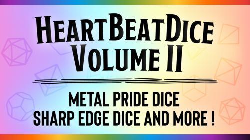 HeartBeat Dice Volume II: Metal and Sharp Edge Dice