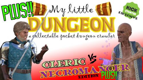 MY LITTLE DUNGEON: Cleric Vs Necromancer PLUS edition!