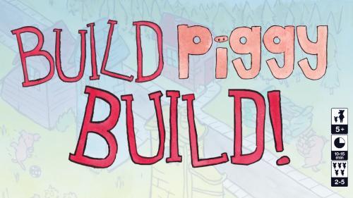 Build, Piggy, Build!