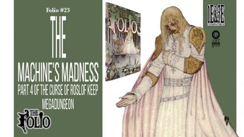 Folio #23 The Machine s Madness!