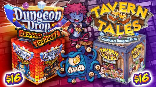 Dungeon Drop: Dropped Too Deep and Tavern Tales