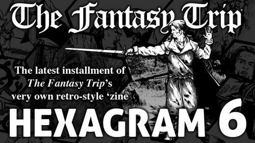 Hexagram #6, an Old-School RPG Zine for The Fantasy Trip