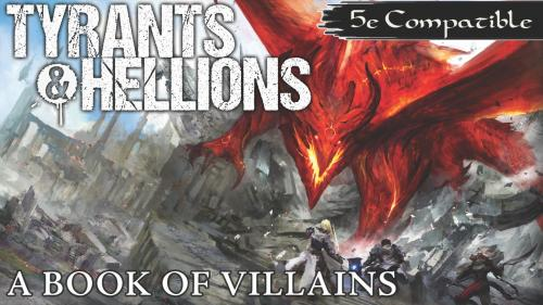 Tyrants & Hellions: A Book of Villains for 5th Edition
