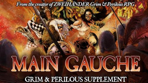 MAIN GAUCHE - a ZWEIHÄNDER Grim & Perilous RPG supplement