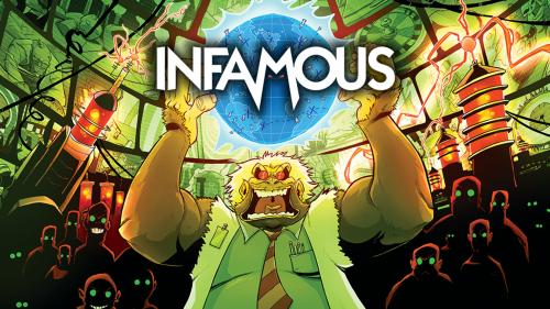 INFAMOUS - A Game of Evildoing for 2-5 Supervillains!