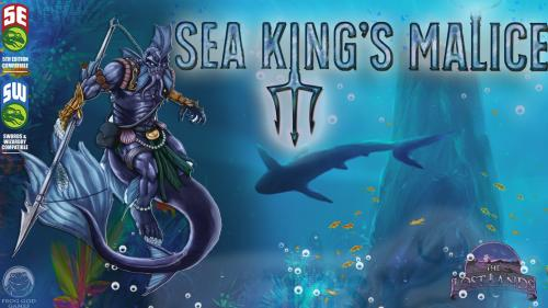Sea King s Malice: a 5E Adventure in the Deadly Depths