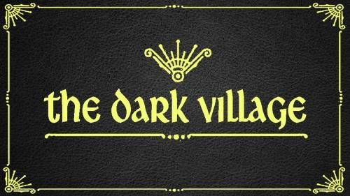 The Dark Village