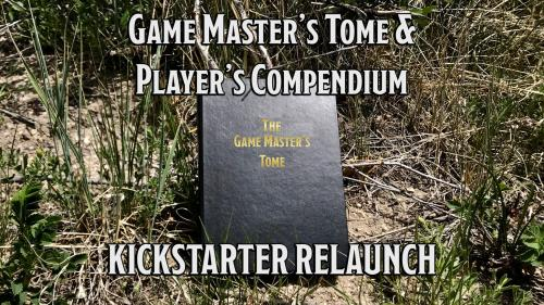 The Game Master s Tome and Player s Compendium (Relaunch)