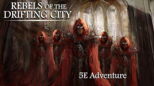 Rebels of the Drifting City: A one-shot 5E adventure